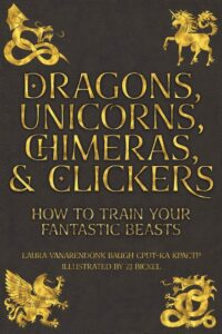 "Cover of the book ""Dragons, Unicorns, Chimeras & Clickers"""